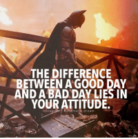 Bad Day, Memes, and 🤖: THE DIFFERENCE  BETWEEN A GOOD DAY  AND A BAD DAY LIES IN  YOUR ATTITUDE.  Instagr  hillionire , ream  d  a Also have a good attitude about everything (: