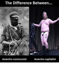 Dank, Capitalist, and Communist: The Difference Between...  Anarcho-communist  Anarcho-capitalist