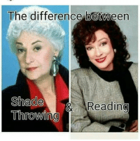 facts reading shade throwingshade friday: The difference between  Shade  AReading  Throwing facts reading shade throwingshade friday