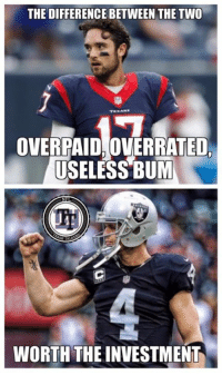 Memes, Raiders, and Overrated: THE DIFFERENCE BETWEEN THE TWO  OVERPAID,OVERRATED  USELESS BUM  Ly  WORTHTHE INVESTMENT I'm no raiders fan, but I have Carr Crash's back on this one. He's worth the 💰💰💰 He will shine in the playoffs as long as he doesn't have another accident.   #PlaybookOfEli🍀♠️🎱