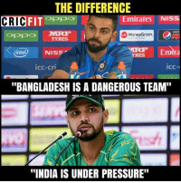 "Intell: THE DIFFERENCE  CRIC  FITOPpo  Emirates NIS  pepsi  MoneyGram  TYRES  intel) NISS  Emra  YRES  icc-cri  icc-  ""BANGLADESH IS A DANGEROUS TEAM""  ""INDIA IS UNDER PRESSURE"""