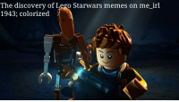 me_irl: The discovery of Lego Starwars memes on me irl  1943; colorized me_irl