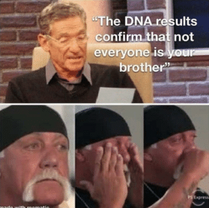 """*Runs backstage followed by camera man https://t.co/f9zx4gHoK8: """"The DNA results  confirm that not  everyone is your  brother  PS Express  ade with mamatic *Runs backstage followed by camera man https://t.co/f9zx4gHoK8"""