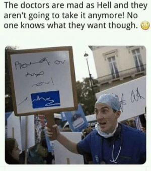 Funny, Mad, and Hell: The doctors are mad as Hell and they  aren't going to take it anymore! No  one knows what they want though.  从 They want their rights !!!!!! via /r/funny https://ift.tt/2uYHu1s