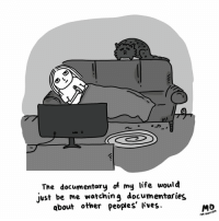 Life, Memes, and Watch: The documentary of my life would  just be me watching documentaries  about other peoples' lives.  foR svt  FOR BVZLFEED And I would watch it too (By @momowelch) . . . . . . . . comics documentary TV
