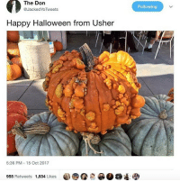 Halloween, Usher, and Happy: The Don  @JackedYoTweets  Following  Happy Halloween from Usher  5:36 PM -15 Oct 2017  @圆@e  958 Retweets  1,834 Likes Pumpkin sizzling on the inside 😳