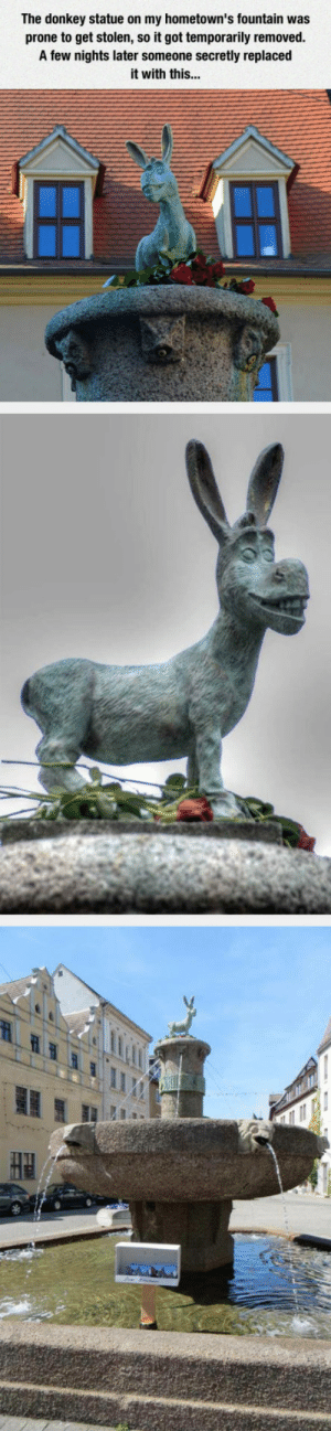 Donkey, Tumblr, and Blog: The donkey statue on my hometown's fountain was  prone to get stolen, so it got temporarily removed  A few nights later someone secretly replaced  it with this srsfunny:They Should Keep It