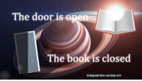 "Reddit, How, and Com: The door i  The bookis closed  It depends how you look at it <p>[<a href=""https://www.reddit.com/r/surrealmemes/comments/8eefwy/lies_are_subjective/"">Src</a>]</p>"