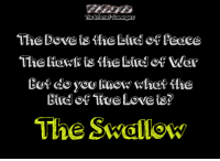 The Dove is the bird of Peaee  The liaw is the bird of War  Bot de you know when-the  Bird of True Love is?  The Swallow <p>Inappropriate but funny pictures  Treat your inner demon  PMSLweb </p>