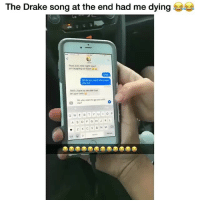 Drake, Memes, and Wow: The Drake song at the end had me dying e  Lo  Wow just wow right now  am laughing so hard tua  So do you want me to ask  you out  Wel u have so decide that  on your own  Do you want to go out with  23 LMAOOO