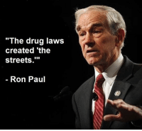 "Memes, Streets, and Ron Paul: ""The drug laws  created 'the  streets.""  Ron Paul (SP)"