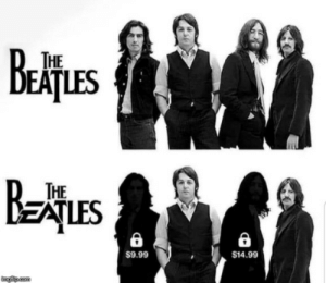 """Give me money now!"": THE  EAȚLES  Betues  BEATLES  THE  $14.99  $9.99  imgflip com ""Give me money now!"""