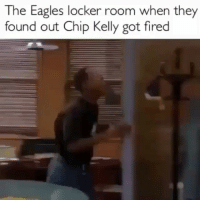 Chip Kelly, Fire, and Funny: The Eagles locker room when they  found out Chip Kelly got fired 😂😂😂 Peaceee.. chipkelly eagles fired nfl funniest15seconds @kyledabarber From @_heathernomattertheweather_ Email: funniest15seconds@yahoo.com Youtube: funniest15seconds Website: www.viralcontrol.co