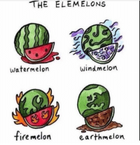 The elemelons.: THE ELE MELONS  watermelon  wind melon.  fire melon  earth melon. The elemelons.
