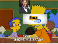 Emoji, Brain, and Movie: THE  EMOJI  MOVIE  C.  COOLI  BROKEHIS BRAIN