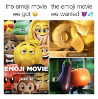 Emoji, Memes, and Movie: the emoji movie the emoji movie  we got we warn  We wanted  @memegourmet  THE  EMOJI MOVIE  An adventure beyond words  0JULY 28 3% on Rotten Tomatoes 😂😂😂 🍩🍌 thanks for following @memegourmet 🍆💦