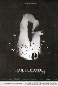 "<p>Really cool Harry Potter and the Deathly Hallows: Part 1 poster.  <a href=""http://ift.tt/1y1IlLN"">http://ift.tt/1y1IlLN</a></p>: THE END BEGINS  HARRY POTTER  AND THE DEATHLY-HALLOWS  PART  Banned in 0 countries MUGGLENET MEMES COM <p>Really cool Harry Potter and the Deathly Hallows: Part 1 poster.  <a href=""http://ift.tt/1y1IlLN"">http://ift.tt/1y1IlLN</a></p>"