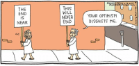 """Orange, Nihilist, and Never: THE  END  NEAR  CC  THIS  WILL  NEVER  END  (Ili  rhymes with range  YOUR OPTIMISM  DISGUSTS ME. """"Rhymes with Orange"""" comic strip"""