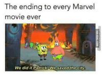 Memes, Marvel, and Movie: The ending to every Marvel  movie ever  We did it Patrick! We saved the city