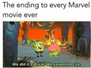 Dank, Memes, and Target: The ending to every Marvel  movie ever  We did it Patrick! We  saved the city, Its true by YashUppal MORE MEMES