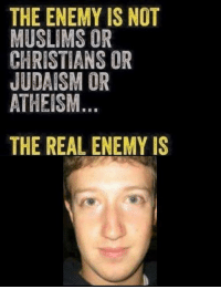 Dank Christian: THE ENEMY IS NOT  MUSLIMS OR  CHRISTIANS OR  JUDAISM OR  ATHEISM.  THE REAL ENEMY IS