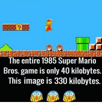 The entire 1985 Super Mario  Bros. game is only 40 kilobytes.  This image is 330 kilobytes. mariobros 🎮
