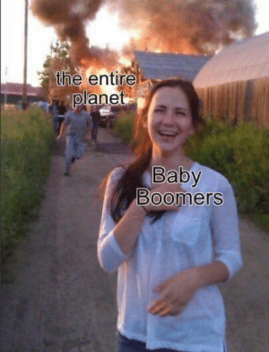 : the entire  planet  Baby  Boomers