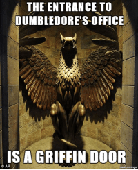 And he claims he doesn't have a favorite ~STORMAGEDDON, DARK LORD OF ALL: THE ENTRANCE TO  DUMBLEDORE'S OFFICE  IS A GRIFFIN DOOR  made on mgur  O AP And he claims he doesn't have a favorite ~STORMAGEDDON, DARK LORD OF ALL