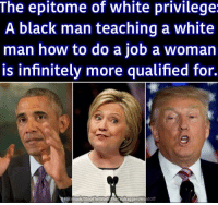 I still can't believe this is our reality.  Stop the World, the Teabaggers Want Off: The epitome of white privilege.  A black man teaching a white  man how to do a job a woman  is infinitely more qualified for.  Fac  Worl The toff I still can't believe this is our reality.  Stop the World, the Teabaggers Want Off
