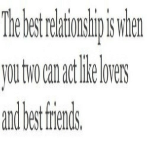 https://iglovequotes.net/: The estratiosipien  nship is when  VOu two can act ie lovers  and bes riens https://iglovequotes.net/