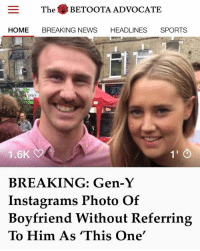 """5 years with this one"": The ETOOTA ADVOCATE  HOME BREAKING NEWS HEADLINES SPORTS  1.6K  BREAKING: Gen-Y  Instagrams Photo  Boyfriend Without Referring  To Him As 'This One'  Of ""5 years with this one"""