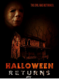 Michael Myers is back.: THE EVILHASRETURNED.  HALLOWEEN  RETURNS  2017 Michael Myers is back.