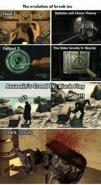 Skyrim, True, and Assassin's Creed: The evolution of break ins  Thief 3  Splinter cell Chaos Theory  Fallout3  The Elder Scrolls V: Skyrim  Foree Leck  Assassin's Creed IV Black Flag  Dark Souls Totally true https://t.co/jLBpHOyU2h