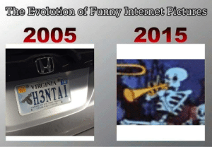 https://t.co/FdTwVt5nzX: The Evolution of Funny Intermet Pictures  2005  2015  16  VIRGINIA  OCT  H3NTAT  National Air and Space Muscum  UDVAR-HAZY CENTER https://t.co/FdTwVt5nzX