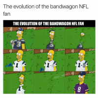 😂 Double tap fast!: The evolution of the bandwagon NFL  fan  THE EVOLUTION OF THE BANDWAGON NFL FAN 😂 Double tap fast!