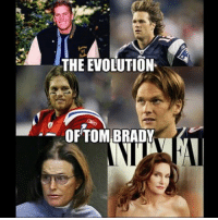 brady: THE EVOLUTION.  OF TOM BRADY