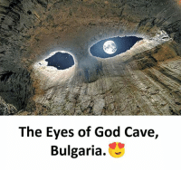 God, Memes, and Bulgaria: The Eyes of God Cave,  Bulgaria. Follow our new page - @sadcasm.co