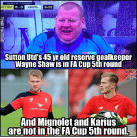 Memes, 🤖, and Fa Cup: THE FA CUP 4TH ROUND  UTTON 0-0 LEEDS  34:02  Sutton Utd's 45 yr old reserve goalkeeper  Wayne Shawis in FA Cup 5th round  Garuda Indon  LEC  And Mignolet and Karius  are notin the FA Cup 5th round That's not right 😂😢🏆🙌🏽
