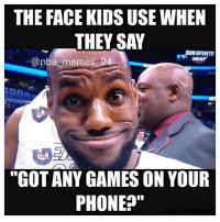 """Kids be like..😂😂 Tag 3 friends👇🏼!! nbamemes nba_memes_24 lebron lebronjames games kids: THE FACE KIDS USE WHEN  THEY SAY  SUN SPORTS  HEAT  Onba memes 24  """"GOT ANY GAMES ON YOUR  PHONE?"""" Kids be like..😂😂 Tag 3 friends👇🏼!! nbamemes nba_memes_24 lebron lebronjames games kids"""
