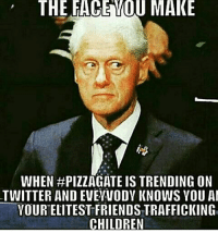 Exposed @Regrann from @i_looooooooovee -: THE FACE YOU MAKE  WHEN #PIZZAGATE ISTRENDING ON  TWITTER AND EVENVODY KNOWS VOU AM  YOUR ELITEST FRIENDSTRAFFICKING  CHILDREN Exposed @Regrann from @i_looooooooovee -