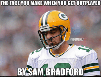 Say what you will about Sam Bradford, he made some great throws tonight: THE FACE YOU MAKE WHEN YOUGETOUTPLAYED  PACKERS  a NFLMEMEZ  BY SAM BRADFORD Say what you will about Sam Bradford, he made some great throws tonight