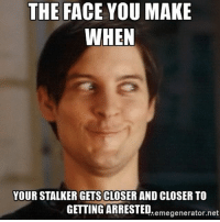 😂😂😂😂😂 🌳👀🌳 I see you fool.. Keep on...: THE FACE YOU MAKE  WHEN  YOUR STALKER GETS CLOSER AND CLOSER TO  GETTING ARRESTED.  emegenerator.net 😂😂😂😂😂 🌳👀🌳 I see you fool.. Keep on...
