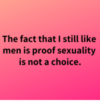 Memes, 🤖, and Proof: The fact that I still like  men is proof sexuality  is not a choice.