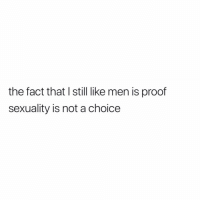 Twitter, Grindr, and Proof: the fact that I still like men is proof  sexuality is not a choice Proof ^ (twitter-isa_adiego)