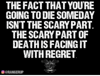 Have no ragrats.   RangerUp.com: THE FACT THAT YOU'RE  GOING TODDE SOMEDAY  ISNT THE SCARYPART  THE SCARY PARTOF  DEATH ISFACING IT  WITH REGRET  @@RANGERUP Have no ragrats.   RangerUp.com