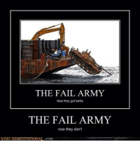 FAIL: THE FAIL ARMY  Now they got tanks  THE FAIL ARMY  now they don't  VERY IONAL.com