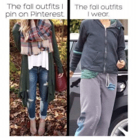 Fall, Pinterest, and The Fall: The fall outfits The fall outfits  pin on Pinterest.  I wear THESE SWEATPANTS ARE ALL THAT FIT ME RIGHT NOW... plus I'm poor so there's that. (@sobasicicanteven)