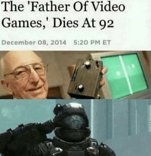 Can we get an F 😢 by Disvoid MORE MEMES: The 'Father Of Video  Games,' Dies At 92  December 08, 2014  5:20 PM ET Can we get an F 😢 by Disvoid MORE MEMES
