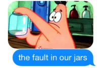 The Fault In Our: the fault in our jars