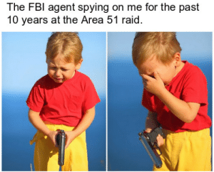 Area 51, Raid, and 10 Years: The FBl agent spying on me for the past  10 years at the Area 51 raid. Should he buy it or not? via /r/MemeEconomy https://ift.tt/2LQLWbD